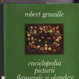 Enciclopedia picturii flamande si olandeze-Robert Genaille - Enciclopedie