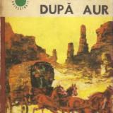 Goana dupa aur ( in relatarea martorilor oculari) - Carte de aventura