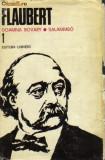 Flaubert - opere vol 1 ( doamna bovary * salammbo ), 1979