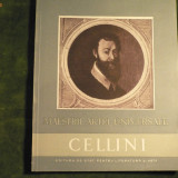 CELLINI - COLECTIA MAESTRII ARTEI UNIVERSALE - Album Arta