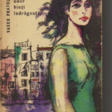 Vasco pratolini - cronica unor bieti indragostiti - Roman, Anul publicarii: 1962