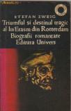 Stefan zweig - triumful si destinul tragic al lui erasm din ..., 1975