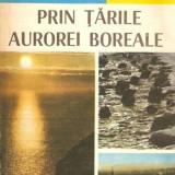 Prin tarile aurorei boreale - Dorin Iancu - Carte de calatorie