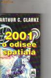 arthur c clarke - 2001 o odisee spatiala ( sf )