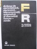 M. Condruc, Gh. Nicoara - Dictionar de electrotehnica, electronica, telecomunicatii, automatica si cibernetica (francez-roman)