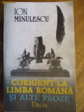 ION MINULESCU , CORIGENT LA LIMBA ROMANA SI ALTE PROZE, 1989