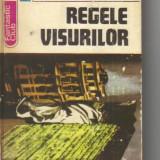 Regele visurilor ( sf ) - Roman, Anul publicarii: 1980