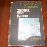 ZBORUL SPRE INFINIT CONSTANTIN C. GHEORGHIU