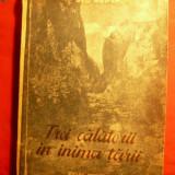 GEO BOGZA- 3 CALATORII IN INIMA TARII -1951 - Carte de calatorie
