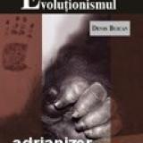 Evolutia si evolutionismul - Denis Buican - Istorie