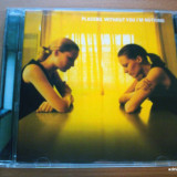 Placebo - Without You I'm Nothing - Muzica Rock emi records