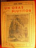 JULES VERNE -Un Oras Plutitor -ed. Cugetarea 1940