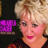 MIRABELA DAUER - PENTRU INIMA MEA (CD) SIGILAT!!! - Muzica Dance