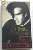 Volum - Carti - RAO ( 346 ) - La limita imposibilului - David COPPERFIELD