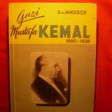 D.V.Mikusch -Gazi Mustafa KEMAL cca 1940 - Biografie