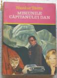 Volum - Carti - 661 - Col. CLEPSIDRA - Misiunile capitanului Dan - Nicolae TAUTU
