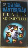 Volum - Carti - RAO ( 738 ) - Fratia mormantului - Daniel EASTERMAN