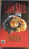 Volum - Carti - RAO ( 690 ) - UMBRA - John SAUL
