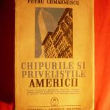 P. COMARNESCU - Chipurile si Privelistile AMERICII - 1940 - Carte de calatorie