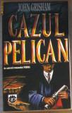 Volum - Carti - RAO ( 714 ) - Cazul PELICAN - John GRISHAM