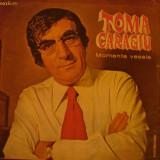 DISC VINYL - TOMA CARAGIU: MOMENTE VESELE - Muzica Dance