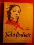 VICTOR TULBURE - VARA FIERBINTE - Prima Editie 1956