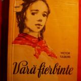VICTOR TULBURE - VARA FIERBINTE - Prima Editie 1956 - Carte poezie