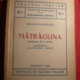 NICCOLO MACHIVELLI - MATRAGUNA - ed. 1943 - Carte traditii populare