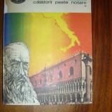 1721 CALATORII PESTE HOTARE N.Iorga - Carte de calatorie
