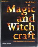 Magie & vrajitorie. De la samanism la tehnopagani Witchcraft