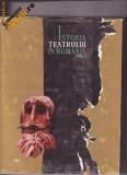 ISTORIA TEATRULUI IN ROMANIA ,VOL 1 - 1965