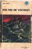 JULES VERNE - DOI ANI DE VACANTA, Jules Verne