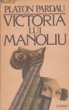 PLATON PARDAU - VICTORIA LUI MANOLIU, Alta editura, 1990