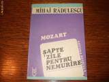 Mihai Radulescu - Mozart - Sapte zile pentru nemurire -