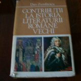 CONTRIBUTII LA ISTORIA LITERATURII ROMANE VECHI DAN ZAMFIRESCU