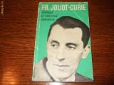 Fr. Joliot Curie - Stiinta si viitorul omenirii