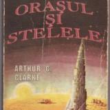 ORASUL SI STELELE de ARTUR C. CLARKE - Roman, Anul publicarii: 1992