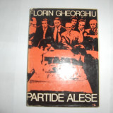 Partide alese de Florin Gheorghiu - Roman