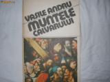 VASILE  ANDRU  -Muntele calvarului-roman, Vasile Andru
