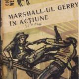 MARSHALL -UL GERRY INTRA IN ACTIUNE de N. FRANCULESCU