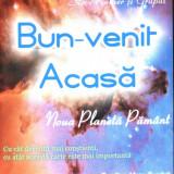 Bun-venit Acasa. Noua planeta Pamant