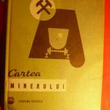 CARTEA MINERULUI -A.Buttu, G.Duport- Ed. Tehnica 1968