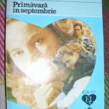 PRIMAVARA IN SEPTEMBRIE - Roman, Anul publicarii: 1993