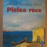 Pielea rece - Albert Sanchez Pinol - Roman, Humanitas