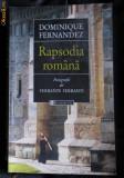 Dominique Fernandez Rapsodia Romana Ed. Humanitas 2000