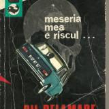 Meseria mea e riscul de Gil Delamare - Roman
