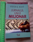 Jurnalul unui milionar, Steven K. Scott  (si exped de la 5lei/gratuit)  (4+1)