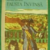 MICHEL ZEVACO - FAUSTA INVINSA - Roman istoric