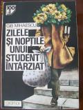 ZILELE SI NOPTILE UNUI STUDENT INTARZIAT GIB I.MIHAESCU