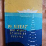 PE,, VITEAZ,, SPRE INSULELE OCEANULUI PACIFIC - E.M.KREPS - Carte de calatorie